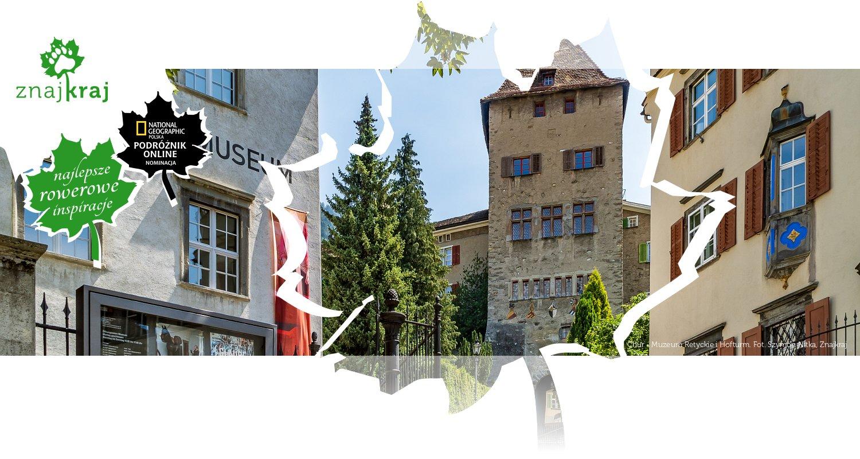 Chur - Muzeum Retyckie i Hofturm