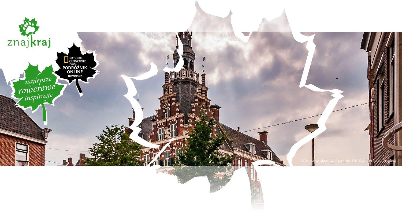 Efektowny ratusz we Franeker
