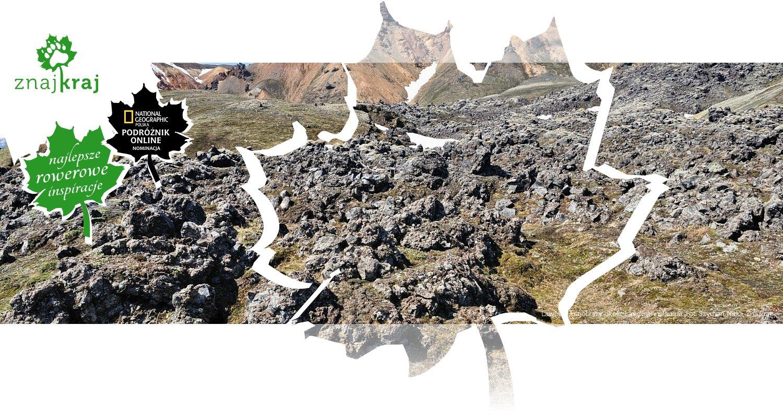 Lawowe krajobrazy okolic Landmannalaugar
