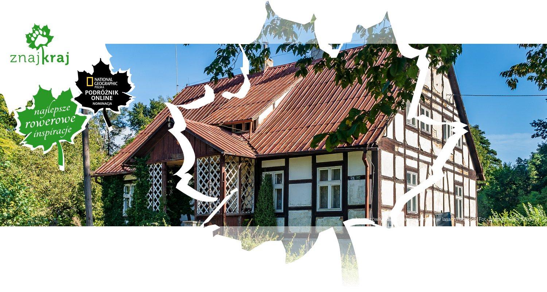 Leśniczówka Radziejów Rothenburg w lasach rudzkich