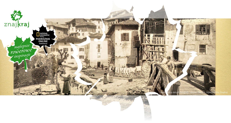 Reprodukcje starych fotografii - dawne Cles