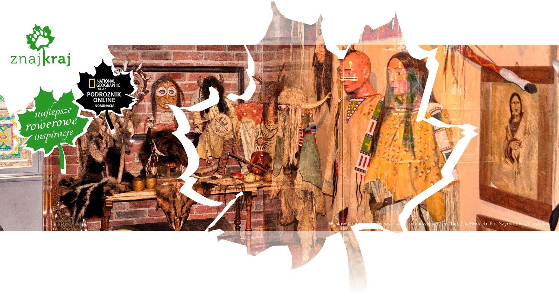 Wystawa o indiańskich zwyczajach w Zaczarowanej Chacie w Rudach